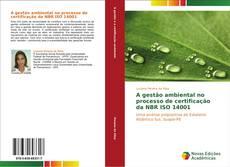 Capa do livro de A gestão ambiental no processo de certificação da NBR ISO 14001