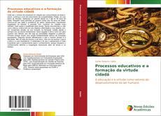 Portada del libro de Processos educativos e a formação da virtude cidadã