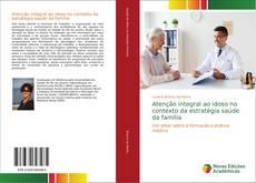 Borítókép a  Atenção integral ao idoso no contexto da estratégia saúde da família - hoz