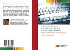 Bookcover of Comunicação digital: a metamorfose da notícia
