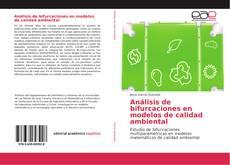 Portada del libro de Análisis de bifurcaciones en modelos de calidad ambiental