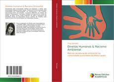 Bookcover of Direitos Humanos & Racismo Ambiental
