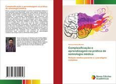 Capa do livro de Complexificação e aprendizagem na prática de semiologia médica