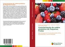 Bookcover of Caracterização da cadeia produtiva de Pequenas Frutas