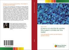 Buchcover von O bairro e a escola de samba: Vila Isabel e Unidos de Vila Isabel