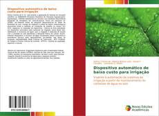 Обложка Dispositivo automático de baixo custo para irrigação