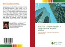 Bookcover of Recursos compensatórios e o financiamento do gasto público