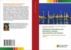 Capa do livro de Destilação atmosférica de petróleos e estudo quimiométrico de frações