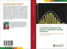 Bookcover of O método estatístico de Cópulas aplicado à Gestão de Riscos