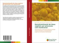 Dessolventização de óleos vegetais por processos com membranas的封面