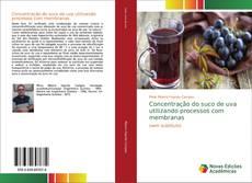 Capa do livro de Concentração do suco de uva utilizando processos com membranas