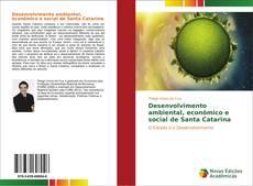 Capa do livro de Desenvolvimento ambiental, econômico e social de Santa Catarina