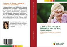 Buchcover von O coração do idoso e o sentido da vida na pós-modernidade