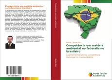 Bookcover of Competência em matéria ambiental no federalismo brasileiro