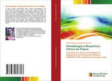 Hematologia e Bioquímica Clínica da Tilápia的封面