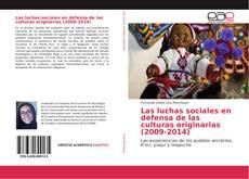 Bookcover of Las luchas sociales en defensa de las culturas originarias (2009-2014)