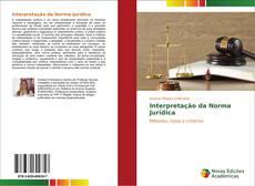 Bookcover of Interpretação da Norma Jurídica