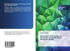 Couverture de Estimation of Groundwater Recharge using GIS based WetSpass Model