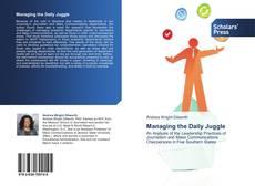 Capa do livro de Managing the Daily Juggle