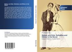 Bookcover of Balzac and Zola: Esthetics and Ethics in the Novel