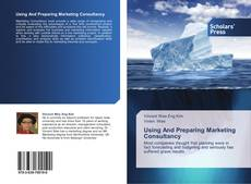 Bookcover of Using And Preparing Marketing Consultancy