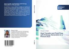 Bookcover of Heat Transfer and Fluid Flow with Entropy Generation in a Porous Duct