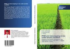 Bookcover of IPNM and intercropping in rice under aerobic condition