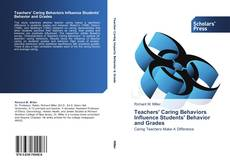 Bookcover of Teachers' Caring Behaviors Influence Students' Behavior and Grades