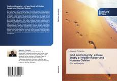 Couverture de God and Integrity: a Case Study of Walter Kaiser and Norman Geisler