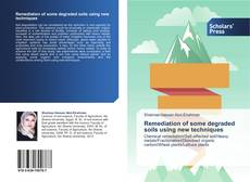 Bookcover of Remediation of some degraded soils using new techniques