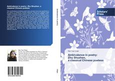 Bookcover of Ambivalence in poetry:  Zhu Shuzhen,  a classical Chinese poetess