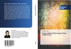 Bookcover of Urban Nature Planning in Post-1949 China