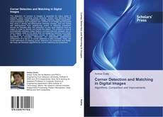 Bookcover of Corner Detection and Matching in Digital Images