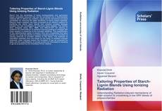 Bookcover of Tailoring Properties of Starch-Lignin Blends Using Ionizing Radiation