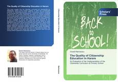 Bookcover of The Quality of Citizenship Education in Harare