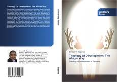 Portada del libro de Theology Of Development: The African Way