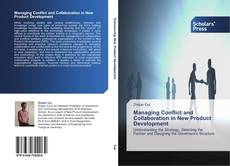 Bookcover of Managing Conflict and Collaboration in New Product Development