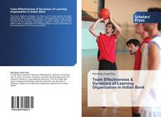 Portada del libro de Team Effectiveness & Dynamics of Learning Organization in Indian Bank