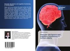 Capa do livro de Vascular risk factors and cognitive functioning in normal elderly
