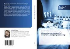 Buchcover von Molecular mechanisms of melanoma antigen processing