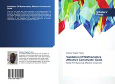 Validation  Of Mathematics Affective Constructs' Scale kitap kapağı