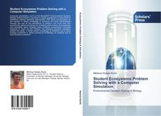 Bookcover of Student Ecosystems Problem Solving with a Computer Simulation