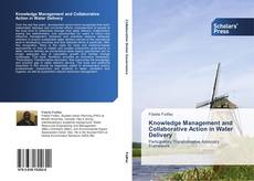Bookcover of Knowledge Management and Collaborative Action in Water Delivery