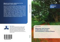 Buchcover von Migrants and Income: Implications for the Environment in Rural Ghana