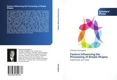 Bookcover of Factors Influencing the Processing of Simple Shapes