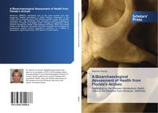 Обложка A Bioarchaeological Assessment of Health from Florida's Archaic
