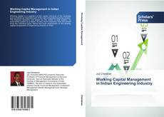 Bookcover of Working Capital Management in Indian Engineering Industry