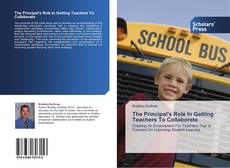 Bookcover of The Principal's Role In Getting Teachers To Collaborate