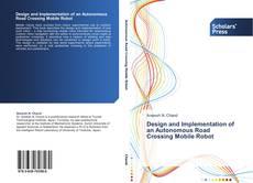 Copertina di Design and Implementation of an Autonomous Road Crossing Mobile Robot