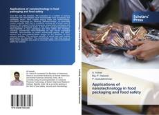 Bookcover of Applications of nanotechnology in food packaging and food safety